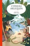 Pascale Maret et Delphine Jacquot - L'oiseau Arlequin.