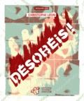Désobéis ! / Christophe Léon | Léon, Christophe (1959-....)