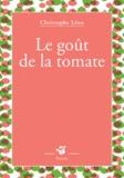 Le goût de la tomate / Christophe Léon | Léon, Christophe (1959-....)