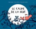 Le calme de la nuit / Virginie Aladjidi, Caroline Pellissier, Emmanuelle Tchoukriel | Aladjidi, Virginie (1971-....)