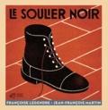 Le soulier noir : Dans une vitrine du Mémorial de la Paix à Caen, il n'y avait qu'un seul objet, un petit soulier noir... / Françoise Legendre, Jean-François Martin | Legendre, Françoise (1955-....)