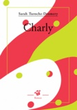 Charly / Sarah Turoche-Dromery | Turoche-Dromery, Sarah (1973-....)