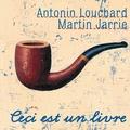 Martin Jarrie et Antonin Louchard - Ceci est un livre.