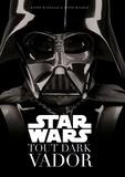 Ryder Windham et Peter Wilmur - Star Wars - Tout Dark Vador.