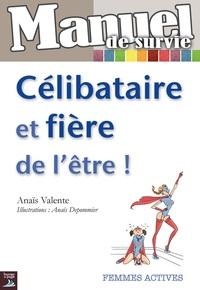 Anaïs Valente - Célibataire et fière de l'être.
