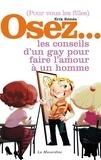 Erik Rémès - OSEZ  : Osez les conseils d'un gay pour faire l'amour à un homme.