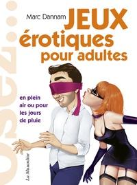 Marc Dannam - Jeux érotiques pour adultes.