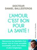 Daniel Ballesteros - L'amour, c'est bon pour la santé !.