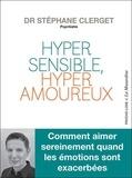 Stéphane Clerget - Hypersensible, hyperamoureux ?.