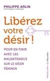 Philippe Arlin - Libérez votre désir !.