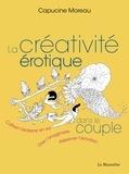 Capucine Moreau - La créativité érotique dans le couple.