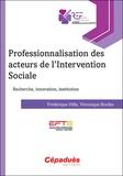 Frédérique Hille et Véronique Bordes - Professionnalisation des acteurs de l'intervention sociale.