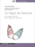 Tony Anatrella - Le règne de Narcisse - Les enjeux du déni de la différence sexuelle. 1 CD audio MP3