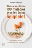 Jean-Marie Magnien - Réduire au silence 100 maladies avec le régime Seignalet.