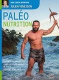 Julien Venesson - Paléo nutrition - Le guide paléo pour la santé et la performance.