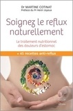 Martine Cotinat - Soignez le reflux naturellement.