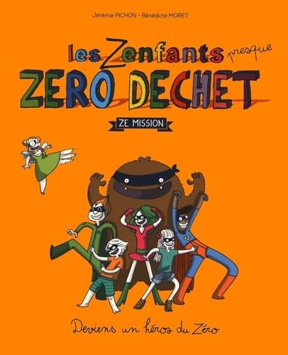 Zenfants presque Zéro Déchet (les) : Ze Mission.   Pichon, Jérémie. Auteur