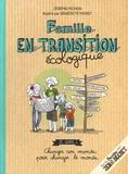 Famille en transition écologique : ze guide 2 : changer son monde pour changer le monde / Jérémie Pichon | Pichon, Jérémie