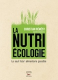 Christian Rémésy - La nutriécologie - Le seul futur alimentaire possible.