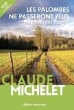 Claude Michelet - Des grives aux loups Tome 2 : Les palombes ne passeront plus.