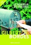 Gilbert Bordes - Le porteur de destin.