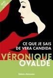 Véronique Ovaldé - Ce que je sais de Vera Candida.