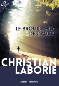 Christian Laborie - Le brouillard de l'aube.