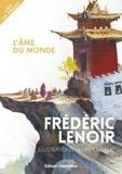 Frédéric Lenoir et Alexis Chabert - L'âme du monde.