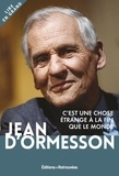 Jean d' Ormesson - C'est une chose étrange à la fin que le monde.