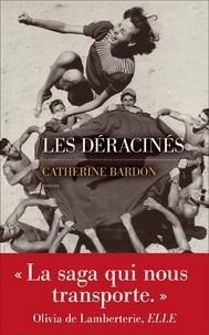 Catherine Bardon - Les déracinés.