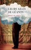 Joost De Vries - Leurs ailes de géants.