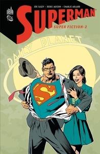 Joe Casey et Derec Aucoin - Superman - superfiction Tome 2 : .