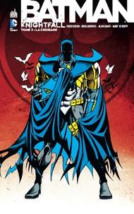Chuck Dixon et Doug Moench - Batman Knightfall Tome 3 : La croisade.