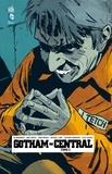 Ed Brubaker et Greg Rucka - Gotham Central Tome 3 : .
