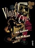 Neil Gaiman et Dave MacKean - Violent cases.