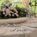 Caterina Reviglio Sonnino - Madame est servie.