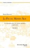 Henri Pirenne - La fin du Moyen Age, Tome 1.