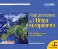 Jean-Dominique Giuliani et Pascale Joannin - Atlas permanent de l'Union européenne.