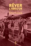 Starhawk - Rêver l'obscur : femmes, magie et politique.