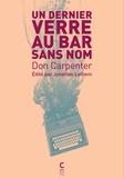 Un dernier verre au bar sans nom / Don Carpenter   Carpenter, Don (1931-1995). Auteur