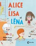 Alice, Lisa et Léna / Marie Norin, Emma Adbage   Norin, Marie (1967-....)