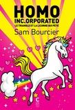 Sam Bourcier - Homo Inc.orporated - Le triangle et la licorne qui pète.