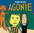 Mark Beyer - Agonie.