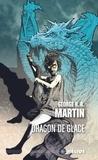 George R.R. Martin - Dragon de glace.