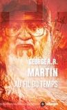 George R. R. Martin - Au fil du temps.