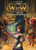 Le Fab et  Picksel - Waow Tome 9 : La traîtresse aux dragons !.