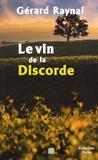 Gérard Raynal - Le vin de la discorde.