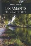 Les Amants du Canal du Midi / Manuel Garcia | Garcia, Manuel (1956-....). Auteur