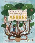 Moira Butterfield et Vivian Mineker - La vie secrète des arbres.