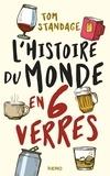 L'histoire du monde en six verres / Tom Standage   Standage, Tom